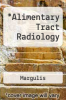 cover of Alimentary Tract Radiology (4th edition)