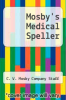 cover of Mosby`s Medical Speller