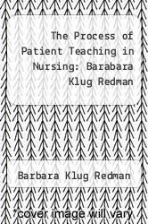 Cover of The Process of Patient Teaching in Nursing: Barabara Klug Redman 4 (ISBN 978-0801641008)
