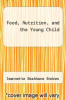 cover of Food, Nutrition, and the Young Child