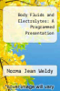cover of Body Fluids and Electrolytes: A Programmed Presentation (2nd edition)
