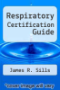 cover of Respiratory Certification Guide