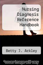 Nursing Diagnosis Reference Handbook by Betty J. Ackley - ISBN 9780801677915
