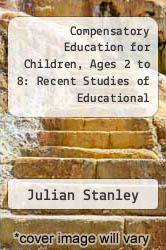 Compensatory Education for Children, Ages 2 to 8: Recent Studies of Educational Intervention by Julian Stanley - ISBN 9780801814617