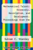 cover of Mathematical Talent: Discovery, Description, and Development: Proceedings from the Hyman Blumberg Symposium on Research in Early Childhood Education (3d : 1973 : Johns Hopkins University)