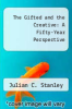 cover of The Gifted and the Creative: A Fifty-Year Perspective