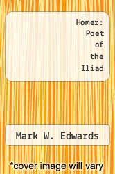 Homer: Poet of the Iliad by Mark W. Edwards - ISBN 9780801833298