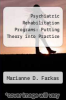 cover of Psychiatric Rehabilitation Programs: Putting Theory into Practice