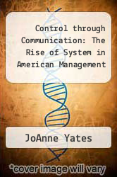Cover of Control through Communication: The Rise of System in American Management EDITIONDESC (ISBN 978-0801837579)