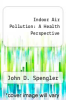 cover of Indoor Air Pollution: A Health Perspective