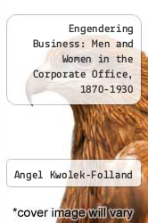 Cover of Engendering Business: Men and Women in the Corporate Office, 1870-1930 EDITIONDESC (ISBN 978-0801848605)