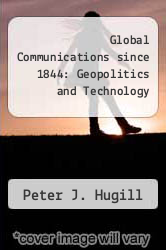 Cover of Global Communications since 1844: Geopolitics and Technology EDITIONDESC (ISBN 978-0801860393)
