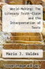 cover of World-Making: The Literary Truth-Claim and the Interpretation of Texts