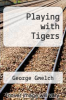 cover of Playing with Tigers