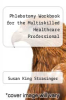 cover of Phlebotomy Workbook for the Multiskilled Healthcare Professional (1st edition)