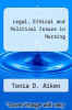 cover of Legal, Ethical and Political Issues in Nursing