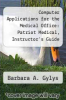 "cover of Computer Applications for the Medical Office: Patriot Medical, Instructor`s Guide and 3.5"" Disks (2nd edition)"