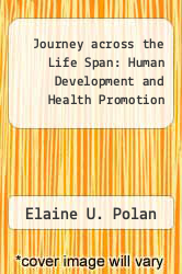 Cover of Journey across the Life Span: Human Development and Health Promotion  (ISBN 978-0803602120)