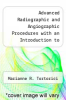 cover of Advanced Radiographic and Angiographic Procedures with an Introduction to Specialized Imaging (2nd edition)