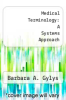 cover of Medical Terminology: A Systems Approach