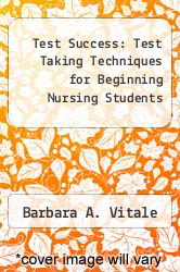 Cover of Test Success: Test Taking Techniques for Beginning Nursing Students 1 (ISBN 978-0803665989)