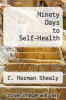 cover of Ninety Days to Self-Health