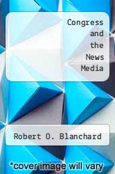 Cover of Congress and the News Media EDITIONDESC (ISBN 978-0803811942)