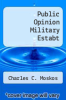 cover of Public Opinion Military Estabt