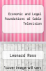 cover of Economic and Legal Foundations of Cable Television