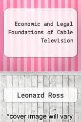 Cover of Economic and Legal Foundations of Cable Television EDITIONDESC (ISBN 978-0803904651)