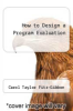 cover of How to Design a Program Evaluation (2nd edition)