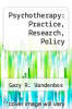 cover of Psychotherapy: Practice, Research, Policy