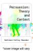 cover of Persuasion: Theory and Context