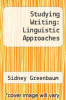 cover of Studying Writing: Linguistic Approaches