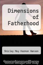 Dimensions of Fatherhood by Shirley May Harmon Hanson - ISBN 9780803924215