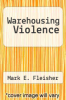 cover of Warehousing Violence
