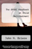 cover of The APSAC Handbook on Child Maltreatment (1st edition)