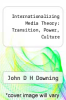 cover of Internationalizing Media Theory: Transition, Power, Culture