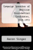 cover of Campaign Speeches of American Presidential Candidates, 1928-1972