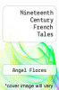 cover of Nineteenth Century French Tales