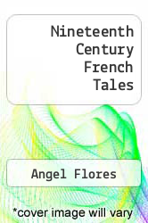 Nineteenth Century French Tales by Angel Flores - ISBN 9780804461504
