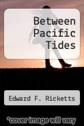 Between Pacific Tides by Edward F. Ricketts - ISBN 9780804712293