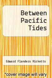 Between Pacific Tides by Edward Flanders Ricketts - ISBN 9780804712446