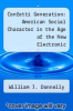 cover of Confetti Generation: American Social Character in the Age of the New Electronic Communications