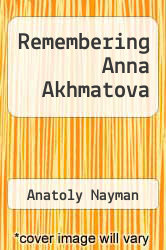 Remembering Anna Akhmatova by Anatoly Nayman - ISBN 9780805026672
