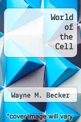 World of the Cell by Wayne M. Becker - ISBN 9780805308716