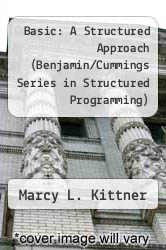 Cover of Basic: A Structured Approach (Benjamin/Cummings Series in Structured Programming) 1 (ISBN 978-0805343021)