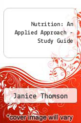 Nutrition : An Applied Approach - Study Guide by Janice Thomson, Melinda Manore, Kim Thomson Aaronson, Melinda Manore and Kim Aaronson - ISBN 9780805379624