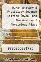 Cover of Human Anatomy & Physiology Seventh Edition (MyA&P and The Anatomy & Physiology Place Student Access Kit)  (ISBN 978-0805381795)