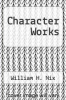 cover of Character Works